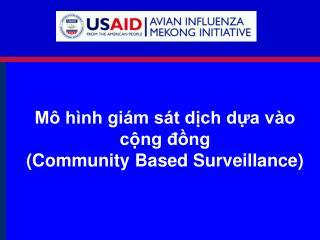 Mô hình giám sát dịch dựa vào cộng đồng  (Community Based Surveillance)