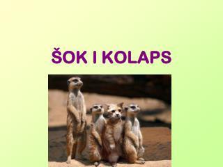 �OK I KOLAPS