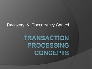 Transaction Processing Concepts