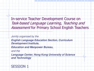 Jointly organised by the English Language Education Section, Curriculum Development Institute,