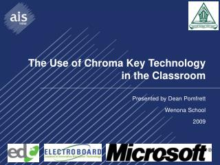 The Use of Chroma Key Technology in the Classroom