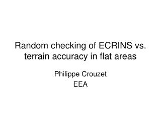 Random checking of ECRINS vs. terrain accuracy in flat areas