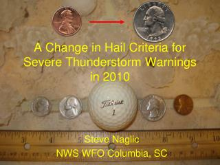 A Change in Hail Criteria for Severe Thunderstorm Warnings in 2010