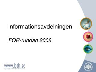 Informationsavdelningen FOR-rundan 2008