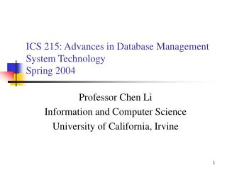 ICS 215: Advances in Database Management System Technology  Spring 2004