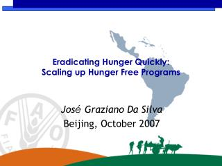 Eradicating Hunger Quickly:  Scaling up Hunger Free Programs