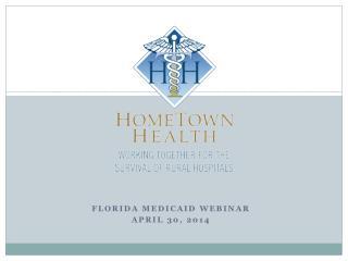 Florida MEDICAID WEBINAR April 30, 2014
