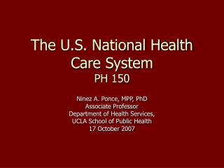 The U.S. National Health Care System  PH 150