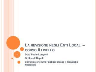 La revisione negli Enti Locali   corso II livello
