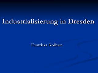 Industrialisierung in Dresden