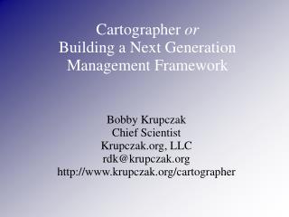 Cartographer  or Building a Next Generation Management Framework