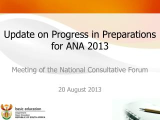 Update on Progress in Preparations for ANA 2013