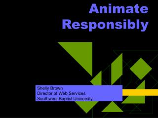 Animate Responsibly