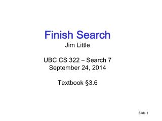 Finish  Search Jim Little UBC CS 322 – Search 7 September  24, 2014 Textbook §3.6