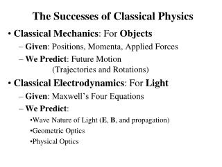 The Successes of Classical Physics