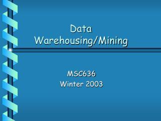 Data Warehousing/Mining