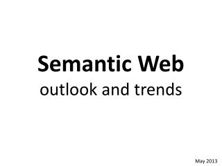 Semantic Web outlook and trends