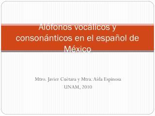 Alófonos vocálicos y consonánticos en el español de México