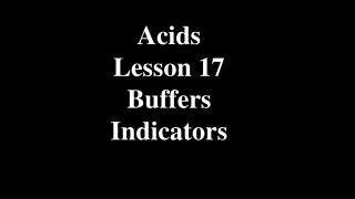 Acids Lesson 17 Buffers Indicators