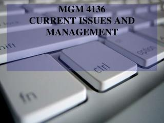 MGM 4136 CURRENT ISSUES AND MANAGEMENT