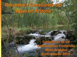 Recursos y Cuestiones del Agua en Arizona