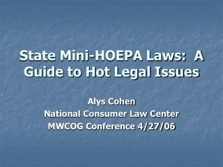 State Mini-HOEPA Laws:  A Guide to Hot Legal Issues