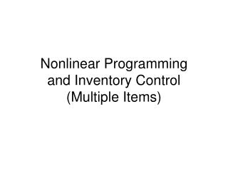 Nonlinear Programming and Inventory Control Multiple Items