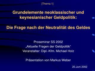 "Proseminar SS 2002 ""Aktuelle Fragen der Geldpolitik"" Veranstalter:  Dipl.-Kfm. Michael Holz"