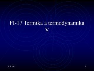 FI- 17  Termika a termodynamika V