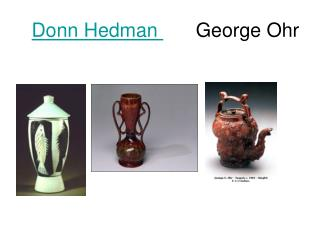 Donn Hedman        George Ohr