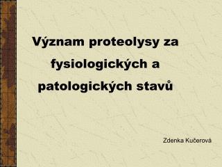 Význam proteolysy za fysiologických a patologických stavů