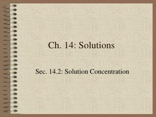 Ch. 14: Solutions
