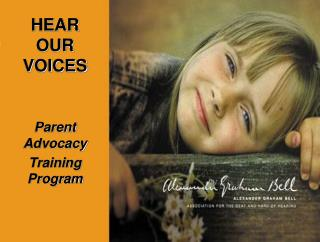 HEAR OUR VOICES Parent Advocacy Training Program