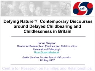 Roona Simpson Centre for Research on Families and Relationships University of Edinburgh