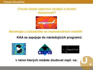 Chcete získat zajímavé studijní a životní zkušenosti?