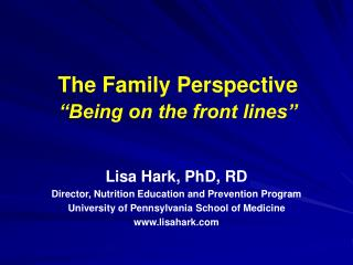 "The Family Perspective ""Being on the front lines"""