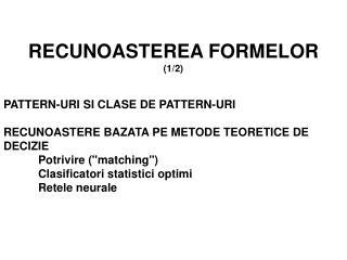 RECUNOASTEREA  FORM ELOR (1/2) PATTERN-URI SI CLASE DE PATTERN-URI
