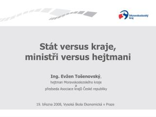 Stát versus kraje, ministři versus hejtmani