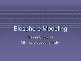 Biosphere Modeling