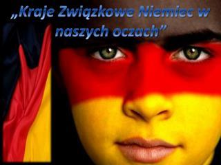 """""""Kraje Związkowe Niemiec w naszych oczach"""""""
