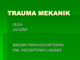 TRAUMA MEKANIK