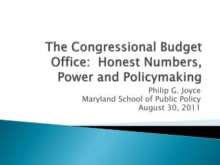 The Congressional Budget Office:  Honest Numbers, Power and Policymaking