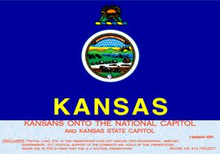 KANSANS  ONTO  THE  NATIONAL  CAPITOL And  KANSAS  STATE  CAPITOL