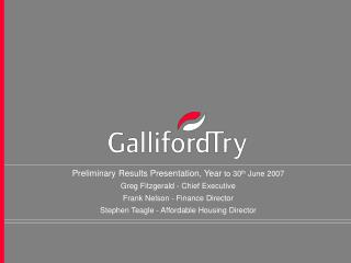 Preliminary Results Presentation, Year  to 30 th  June 2007 Greg Fitzgerald - Chief Executive