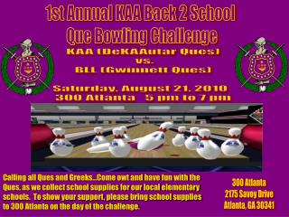 1st Annual KAA Back 2 School  Que Bowling Challenge