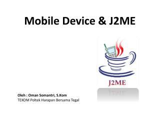 Mobile Device & J2ME