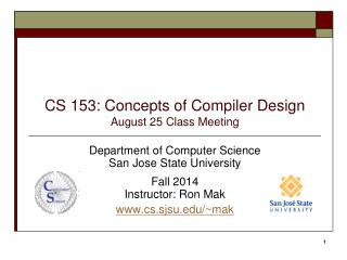 CS 153: Concepts of Compiler Design August  25  Class Meeting