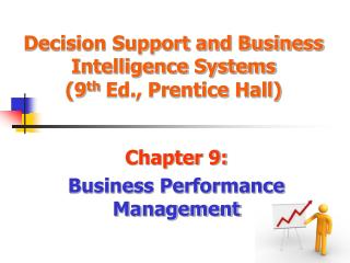 Decision Support and Business Intelligence Systems (9 th  Ed., Prentice Hall)