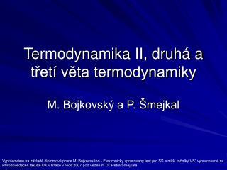 Termodynamika II, druhá a třetí věta termodynamiky