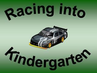 Racing into